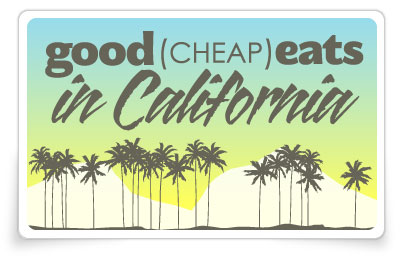 Good Cheap Eats in California