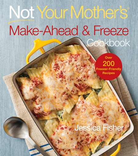 Not Your Mother's Make-Ahead and Freeze Cookbook: NOT Unavailable