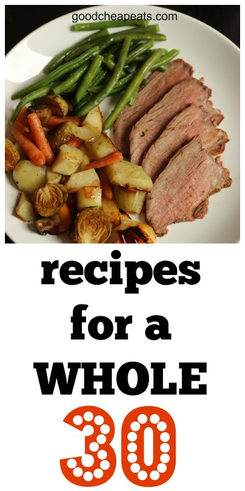 Recipes for a Whole 30 | Good Cheap Eats