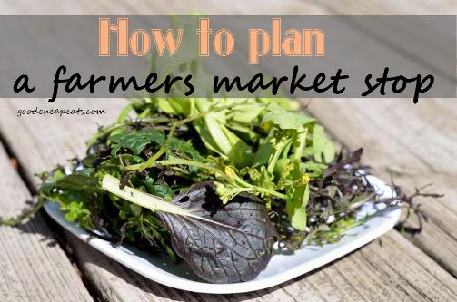 plan a farmers market stop