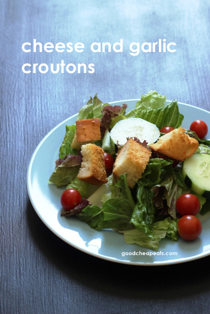 Cheese and Garlic Croutons Good Cheap Eats