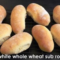 Homemade White Whole Wheat Sub Rolls