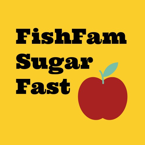 FishFam Sugar Fast - our family