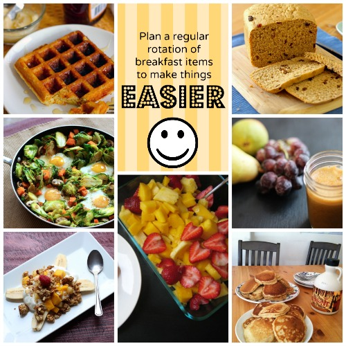 Plan a Regular Rotation for Breakfasts - Planning a regular rotation of breakfast items can make meal planning and prep loads easier.
