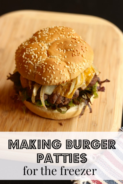 Making Burger Patties for the Freezer - Want some easy freezer meals without heating up your summertime kitchen? Well, burger up, folks!