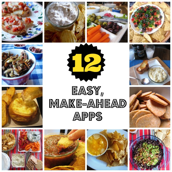 12 easy make ahead apps want to entertain easily and effortlessly or