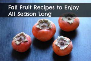 Fall Fruit Recipes