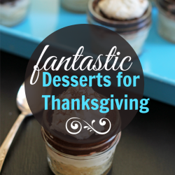 8 Fantastic Desserts for Thanksgiving