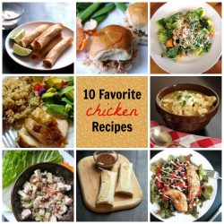 10 Favorite Chicken Recipes | GoodCheapEats.com | If you prepare chicken often, you may get tired of the same ol', same ol' recipes. Here are 10 of our favorite chicken recipes that are easy and bursting with flavor.
