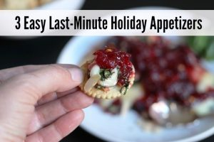 3 Easy Last-Minute Holiday Appetizers