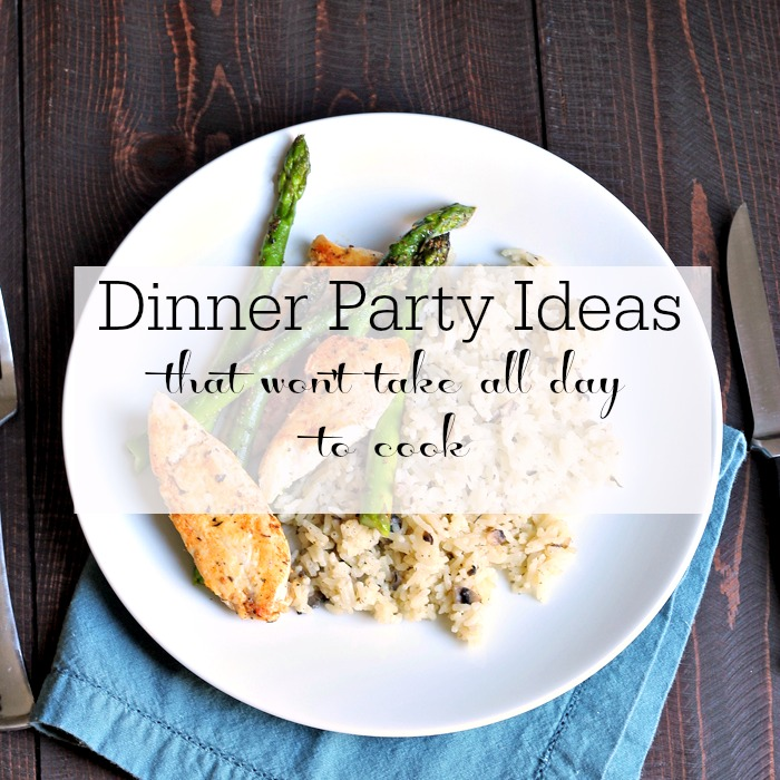 Dinner Party Ideas That Won't Take All Day To Cook