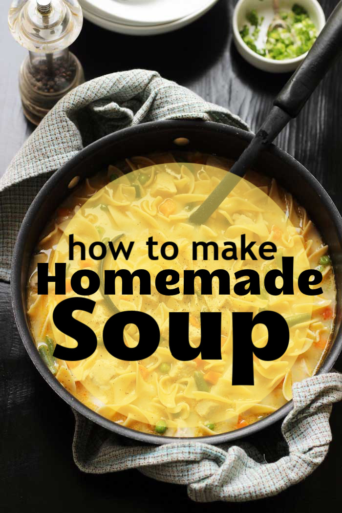 How to Make Homemade Soup