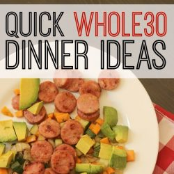 Quick Whole 30 Dinner Ideas