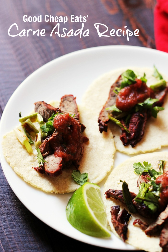 Good Cheap Eats' Carne Asada Recipe