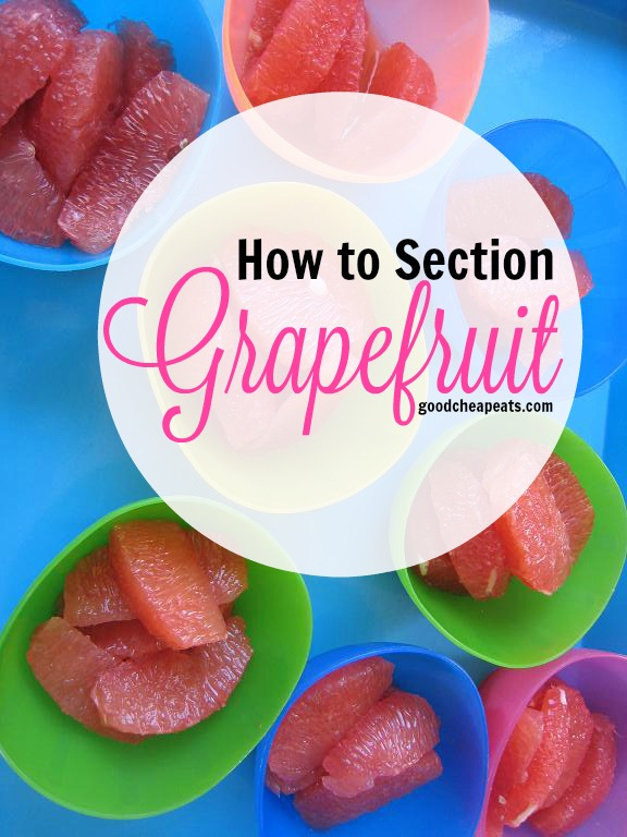 How to Section a Grapefruit   Good Cheap Eats