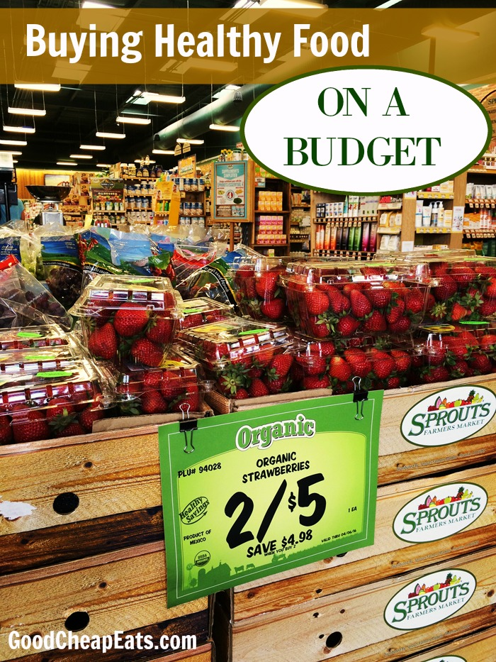 Buying Healthy Food on a Budget | Good Cheap Eats