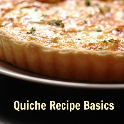 Quiche Recipe Basics
