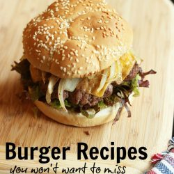 Burger Recipes You Won't Want to Miss