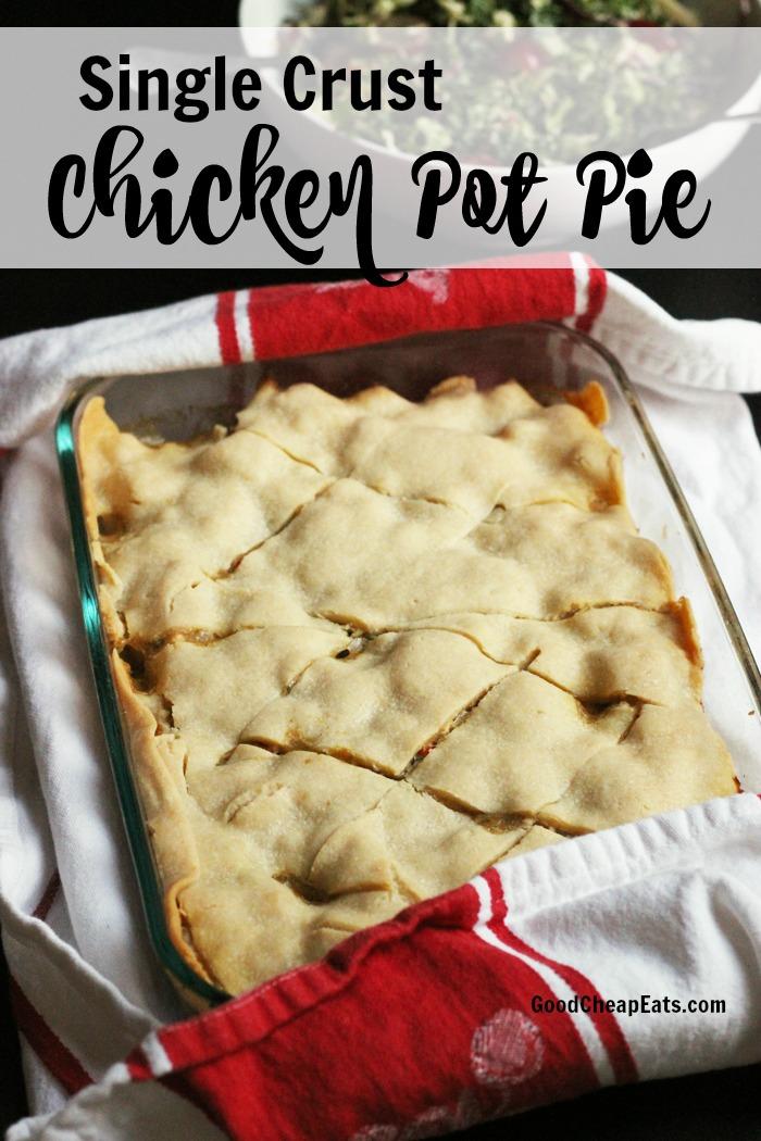 Single Crust Pot Pie with Chicken or Turkey | Good Cheap Eats