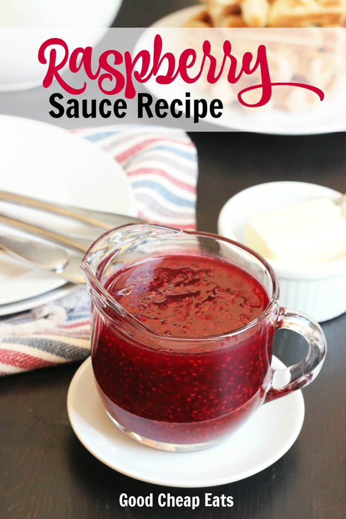 Raspberry Sauce Recipe | Good Cheap Eats