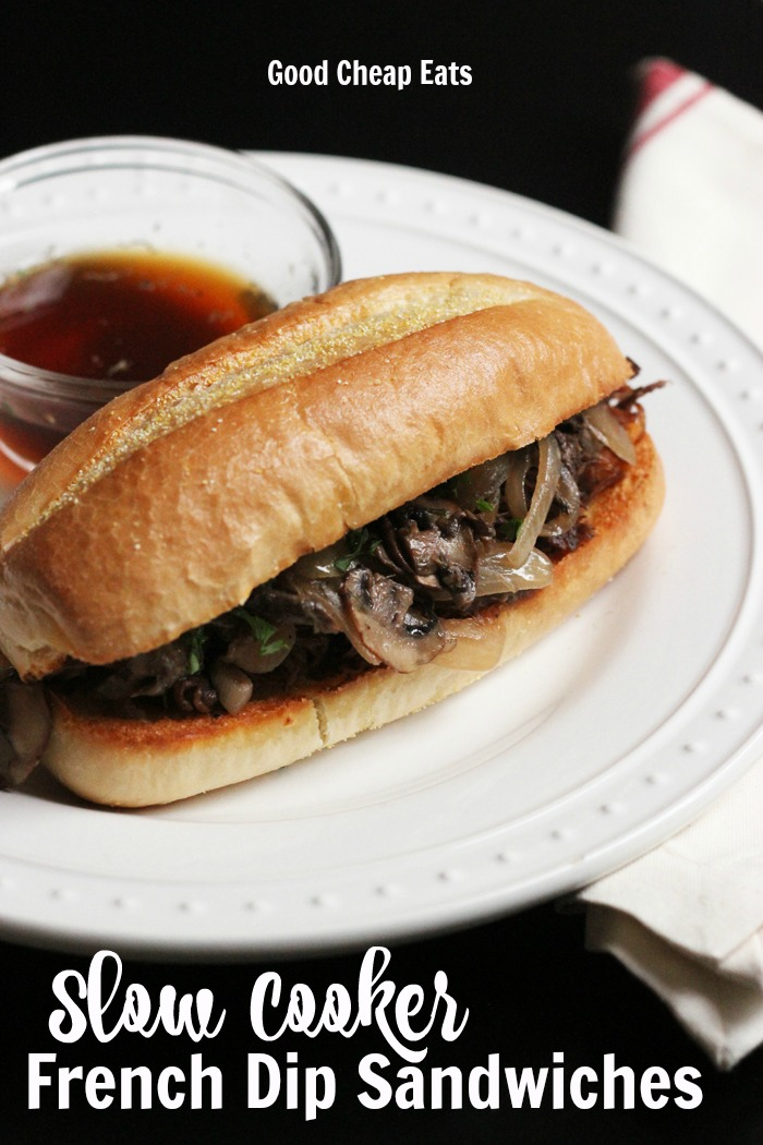 Slow Cooker French Dip Sandwiches | Good Cheap Eats