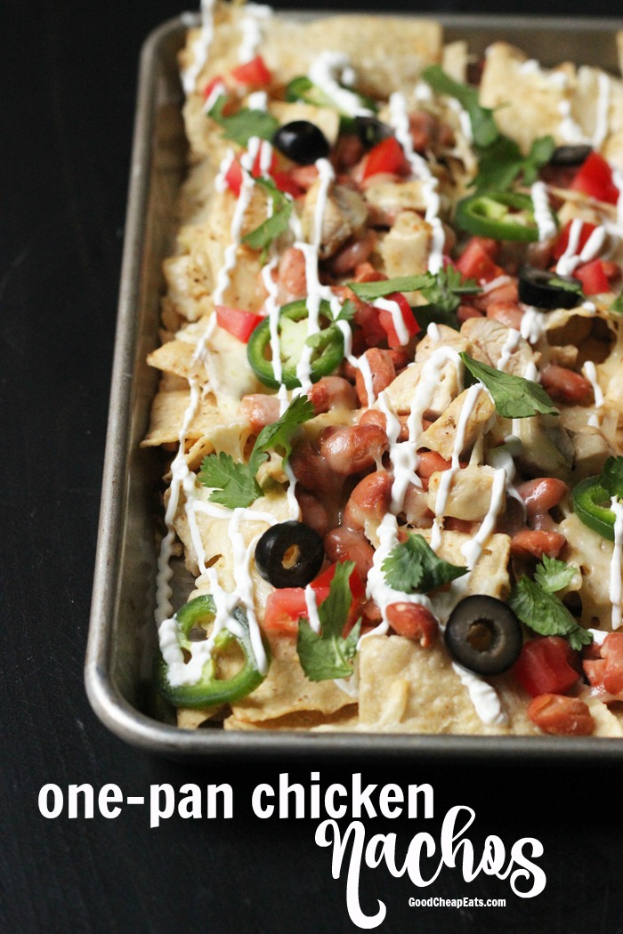 One Pan Chicken Nachos | Good Cheap Eats