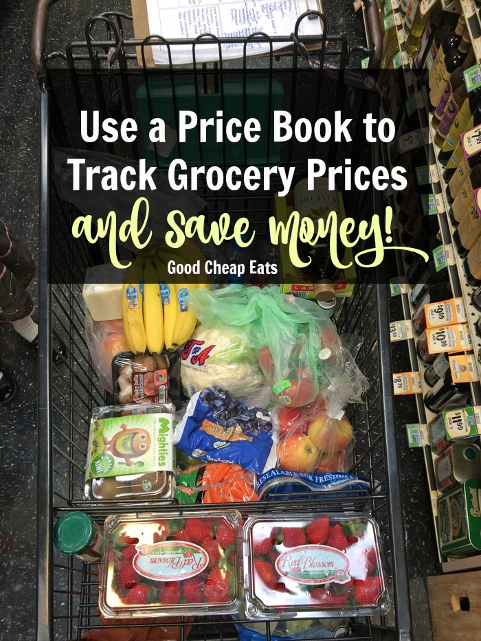 Use a Price Book to Track Grocery Prices & Save Money | Good Cheap Eats