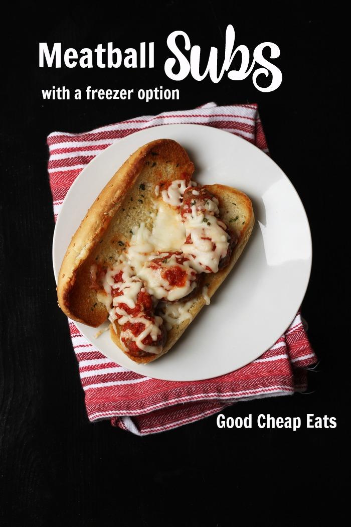 Meatball Subs (with a Freezer Option) | Good Cheap Eats