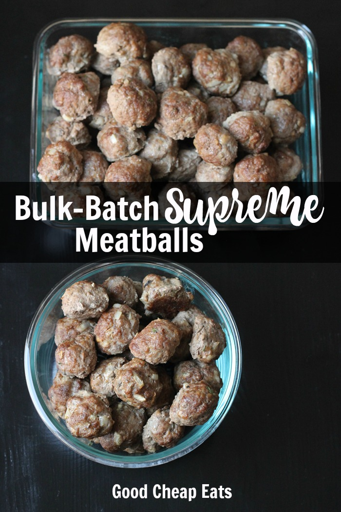 Bulk Batch Supreme Meatballs | Good Cheap Eats
