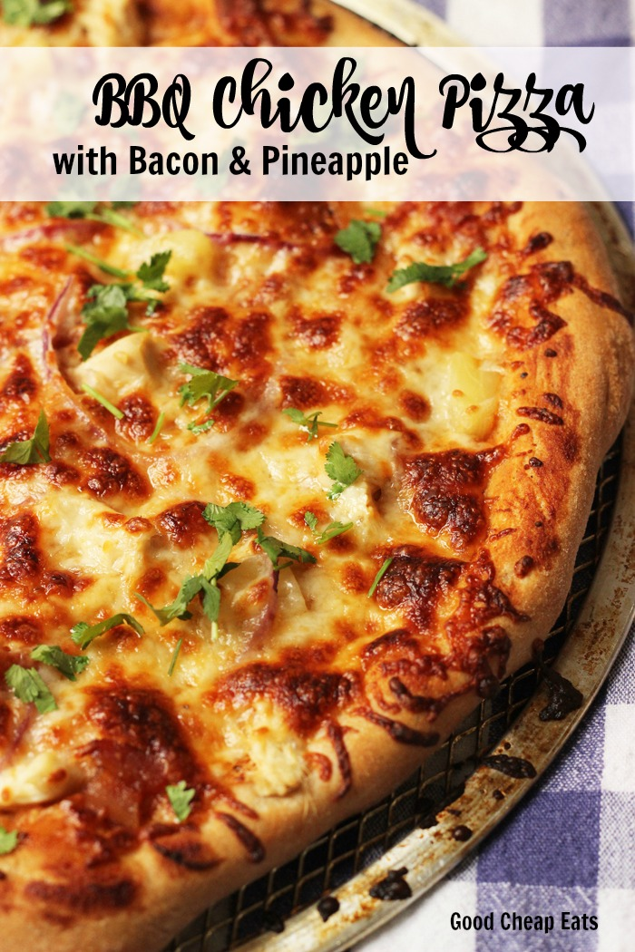 BBQ Chicken Pizza with Bacon & Pineapple | Good Cheap Eats