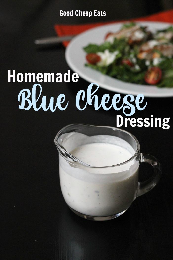 Homemade Blue Cheese Dressing   Good Cheap Eats