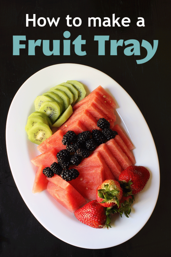 How to Make a Fruit Tray Pretty | Good Cheap Eats