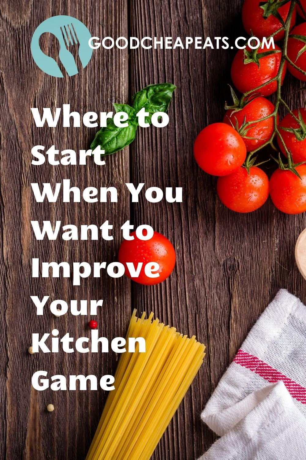 Where to start when you want to improve your kitchen game