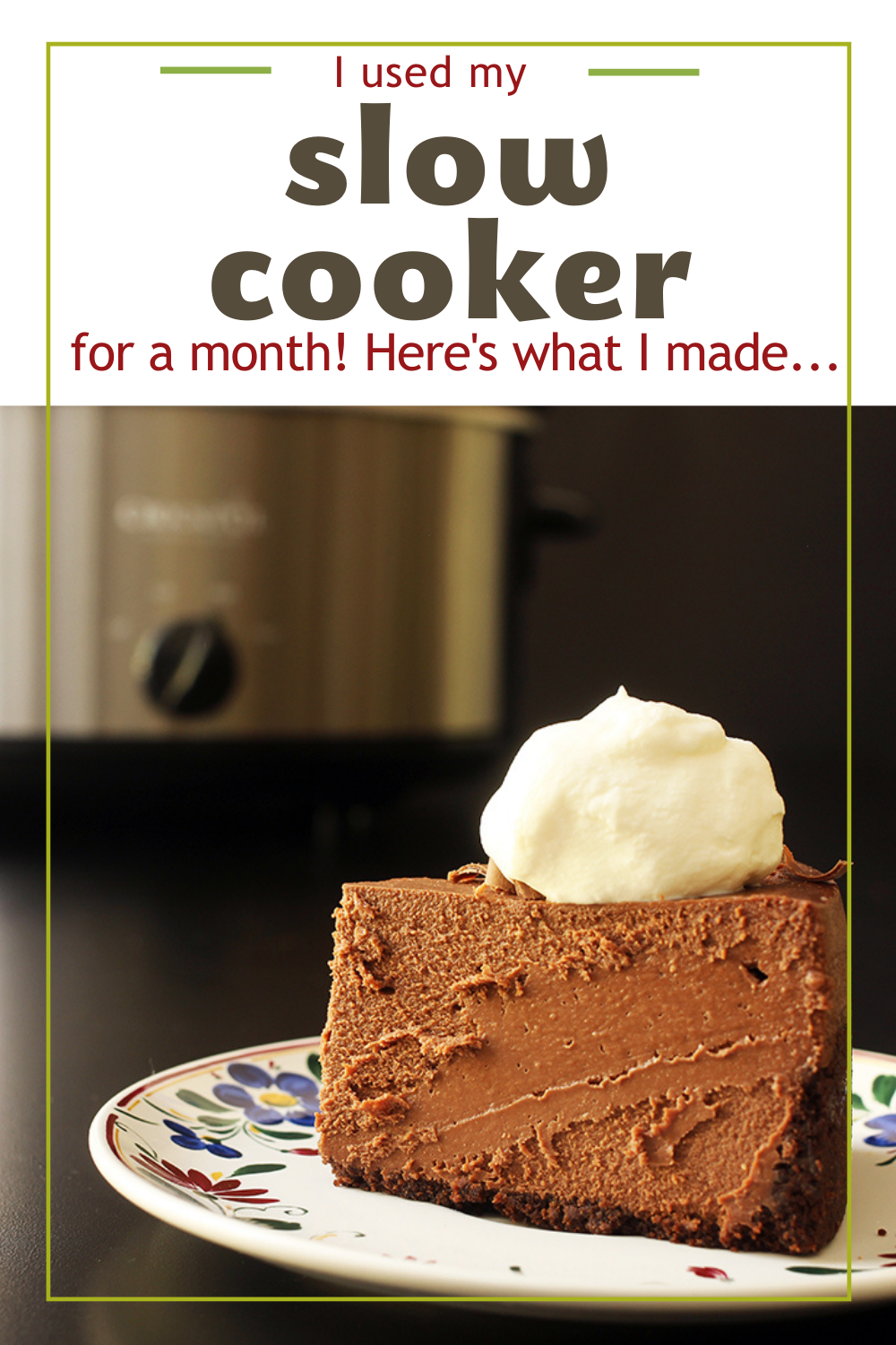 A piece of chocolate cheesecake on a plate, with Slow cooker