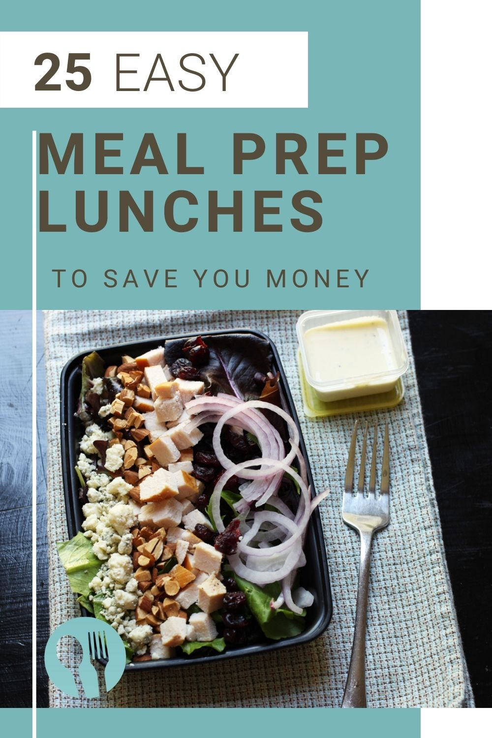 Pinterest image for 25 easy meal prep lunches