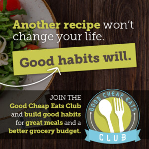another recipe won't change your life. Good Habits will.